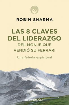 Robin Sharma - Las 8 Claves del Liderazgo