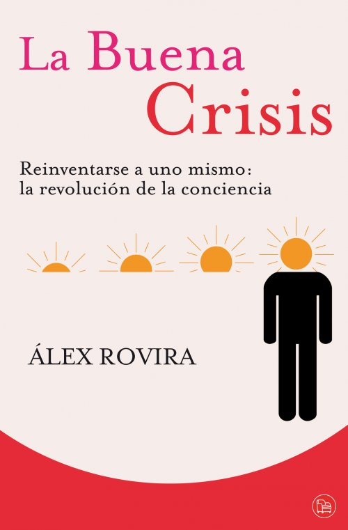 Alex Rovira. La Buena Crisis